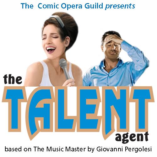 The Comic Opera Guild Presents: The Talent Agent