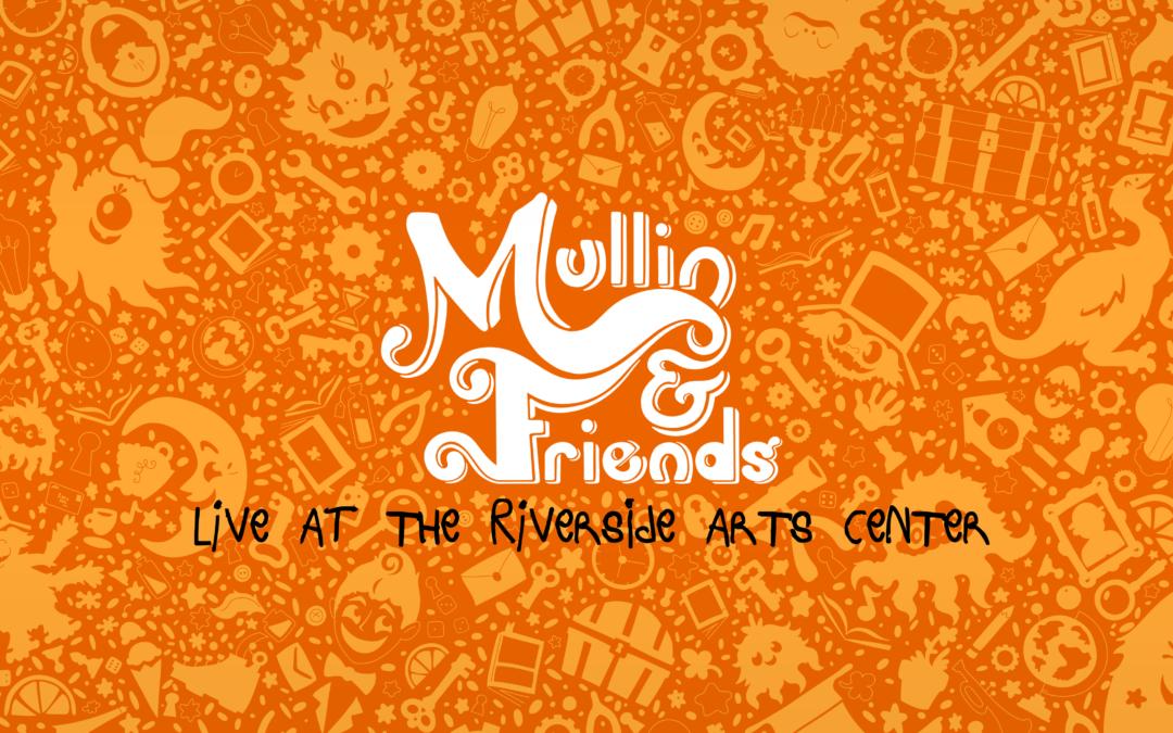Mullin & Friends LIVE!
