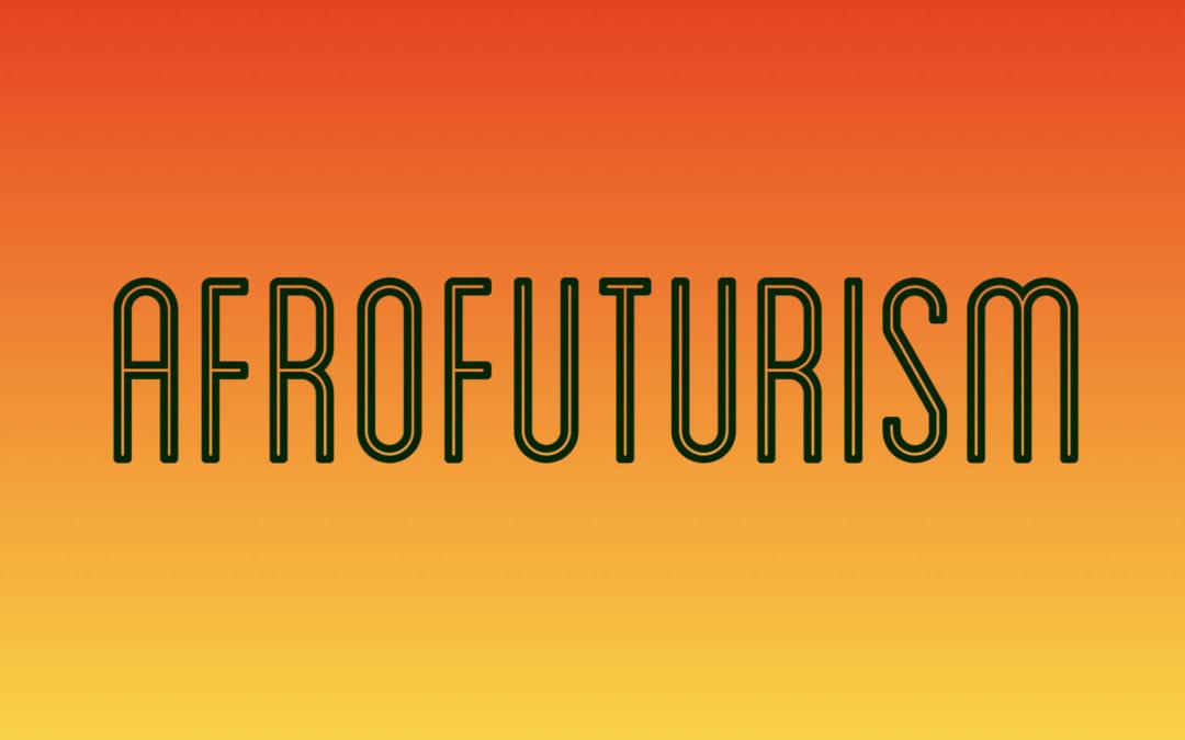 Afrofuturism: June 2020